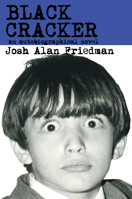 Black Cracker by Josh Alan Friedman. Published by Wyatt Doyle Books.