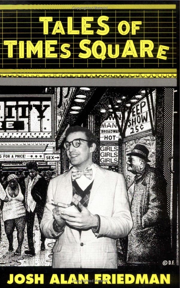 Josh's book, TALES OF TIMES SQUARE, remains the definitive account of Times Square's inglorious era.