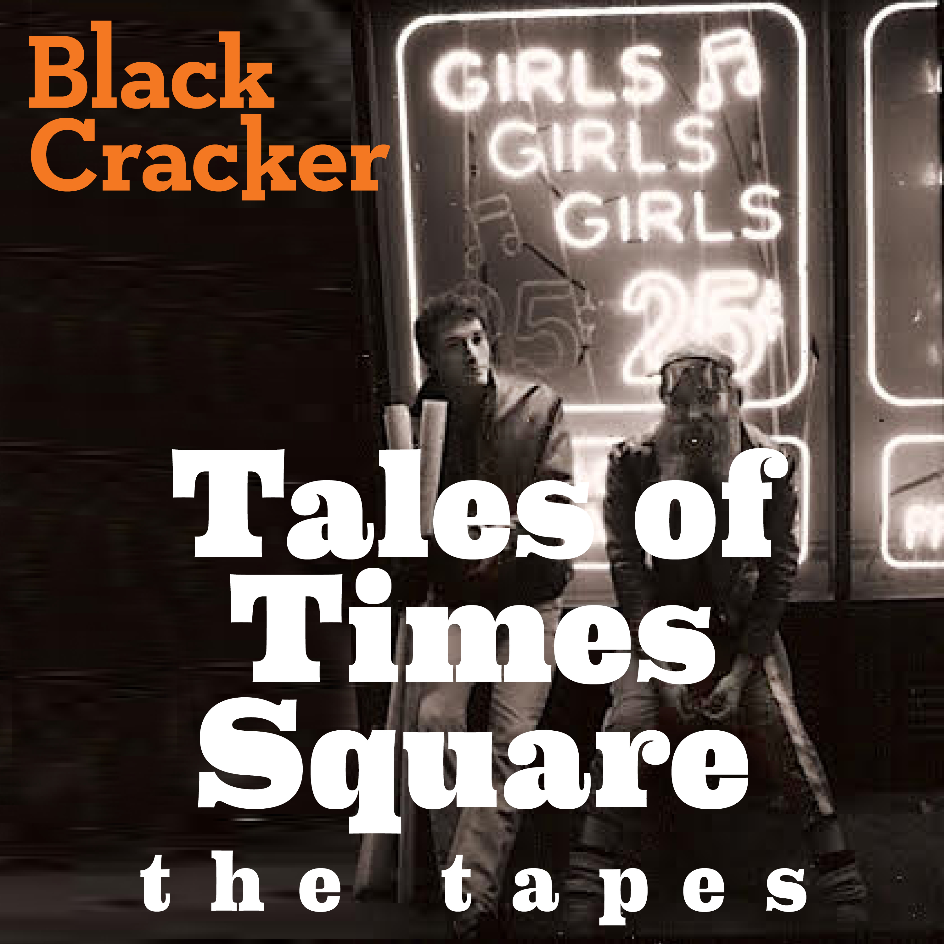 Tales of Times Square, The Tapes by Josh Alan Friedman