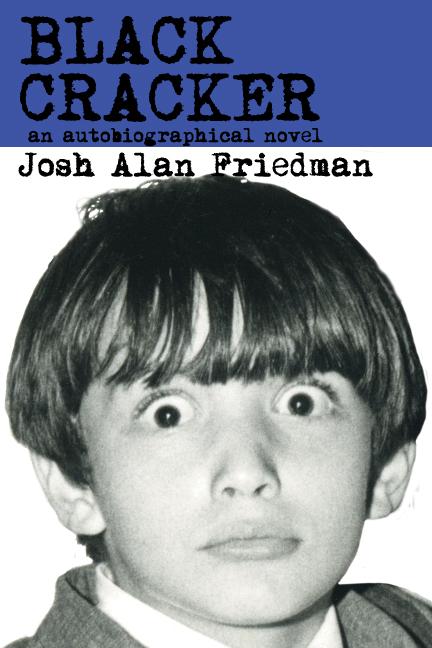 Black Cracker by Josh Alan Friedman. Published by Wyatt Doyle Books.